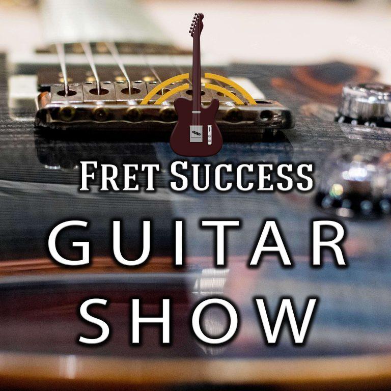 The Fret Success Guitar Show